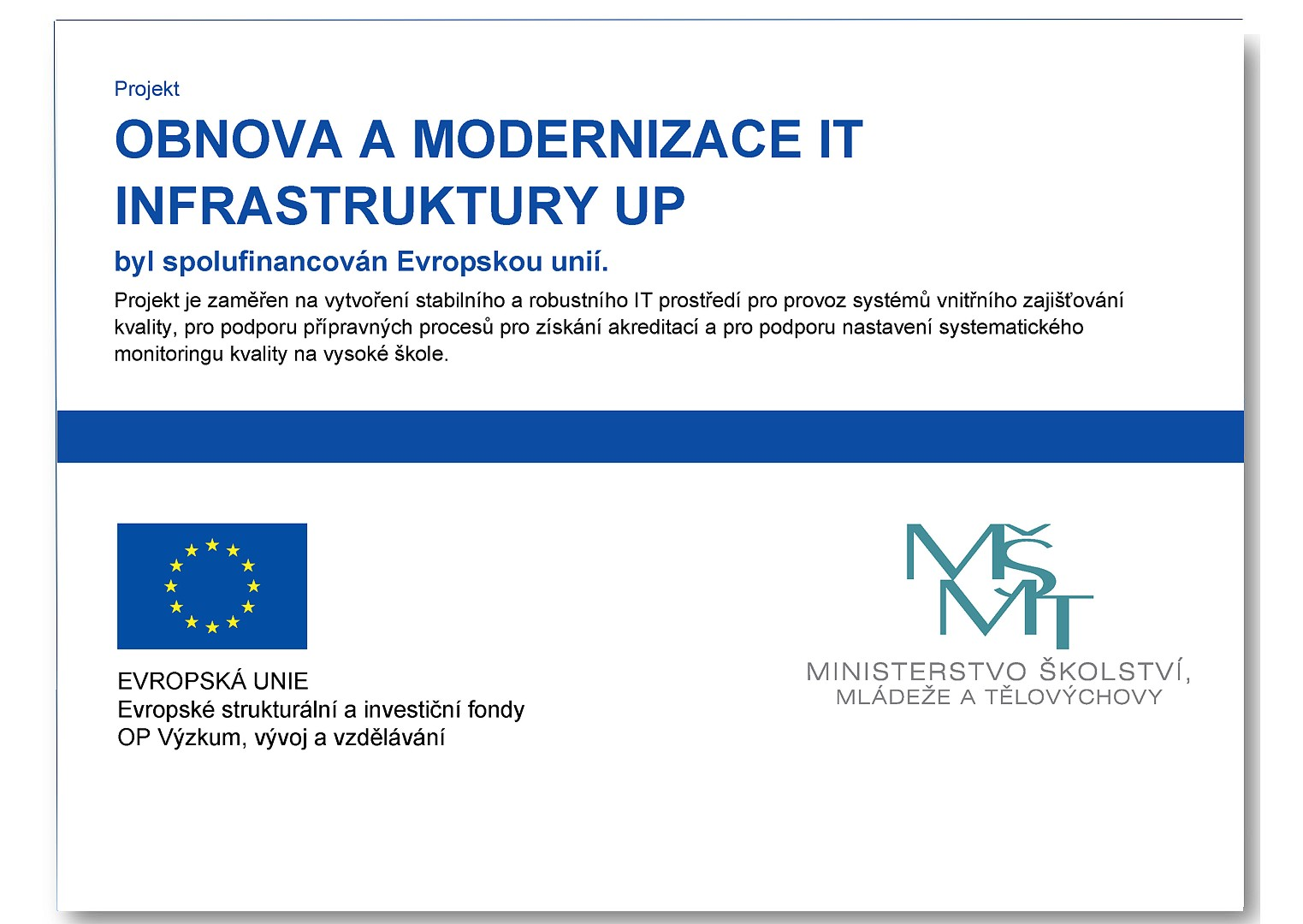 OBNOVA A MODERNIZACE IT INFRASTRUKTURY UP